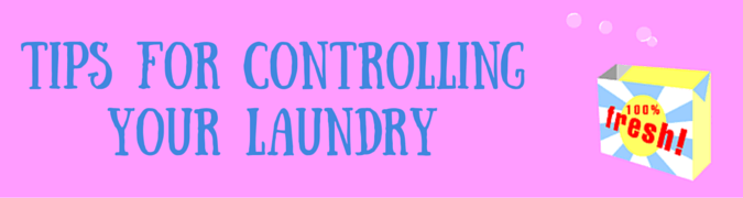 Ten Top Tips for Keeping Control of Your Laundry & Dry Cleaning